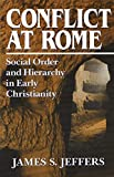 Jeffers, James S.: Conflict at Rome: Social Order and Hierarchy in Early Christianity