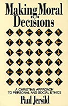 Making Moral Decisions by Paul T. Jersild