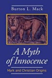 MacK, Burton: A Myth of Innocence: Mark and Christian Origins
