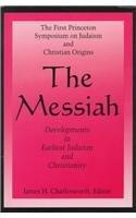 The Messiah Developments in Earliest Judaism…