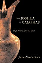 From Joshua to Caiaphas: High Priests after…