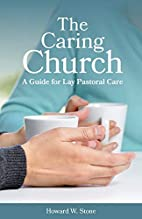 The Caring Church: A Guide for Lay Pastoral…