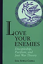 Love Your Enemies by Lisa S. Cahill