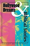 Scott, Bernard Brandon: Hollywood Dreams and Biblical Stories
