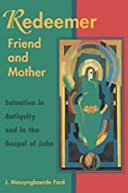 Redeemer Friend and Mother: Salvation in…