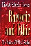 Fiorenza, Elisabeth Schussler: Rhetoric and Ethic: The Politics of Biblical Studies