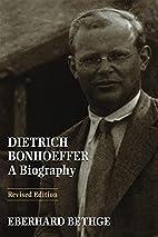 Dietrich Bonhoeffer : theologian, Christian,…