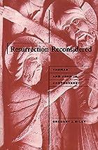 Resurrection reconsidered : Thomas and John…