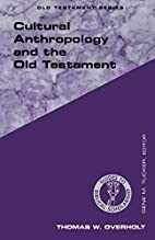 Cultural Anthropology and the Old Testament…
