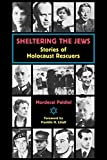 Paldiel, Mordecai: Sheltering the Jews: Stories of Holocaust Rescuers