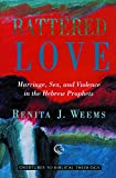 Weems, Renita J.: Battered Love: Marriage, Sex, and Violence in the Hebrew Prophets