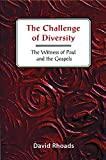 Rhoads, David M.: The Challenge of Diversity: The Witness of Paul and the Gospels