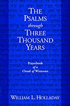 The Psalms Through Three Thousand Years by…