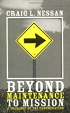 Beyond Maintenance to Mission by Craig L.…