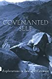 Brueggemann, Walter: The Covenanted Self: Explorations in Law and Covenant