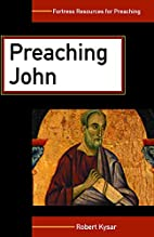 Preaching John by Robert Kysar