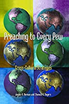 Preaching to Every Pew by James R. Nieman