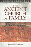 Hellerman, Joseph H.: The Ancient Church As Family