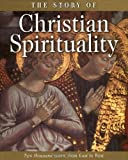 Mursell, Gordon: The Story of Christian Spirituality: Two Thousand Years, from East to West