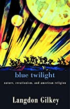Blue Twilight: Nature, Creationism, and…