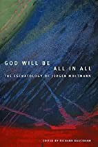 God Will be All in All by Richard J.…