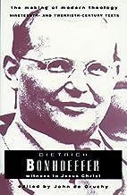 Dietrich Bonhoeffer: Witness to Jesus Christ…