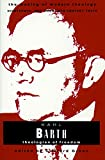 Barth, Karl: Karl Barth: Theologian of Freedom
