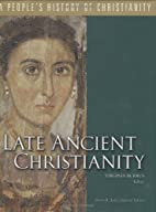 Late Ancient Christianity by Virginia Burrus