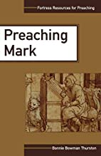 Preaching Mark by Bonnie B. Thurston
