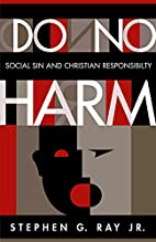 Do No Harm by Stephen G. Ray, Jr.