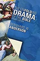 The Unfolding Drama of the Bible by Bernhard…
