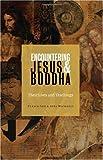 Ulrich, Luz: Encountering Jesus & Buddha: Their Lives and Teachings