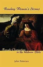 Reading Women's Stories by John Petersen