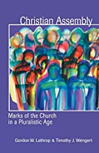Christian Assembly: Marks of the Church in a…