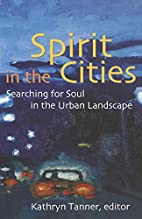 Spirit in the Cities by Kathryn Tanner