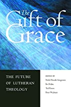 The Gift of Grace: The Future of Lutheran…