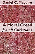 A Moral Creed For All Christians by Daniel…