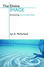 The Divine Image: Envisioning The Invisible…