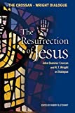 Crossan, John Dominic: The Resurrection of Jesus: John Dominic Crossan And N.T. Wright in Dialogue