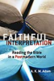 Adam, A. K. M.: Faithful Interpretation: Reading the Bible in a Postmodern World