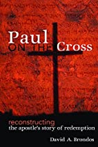 Paul on the Cross: Reconstructing the…