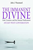The Immanent Divine: God, Creation And the…