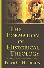 The Formation of Historical Theology: A…