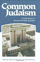 Common Judaism: Explorations in…
