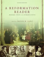 A Reformation Reader: Primary Texts With…