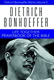 Bonhoeffer, Dietrich: Life Together: Prayerbook of the Bible