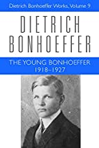 The Young Bonhoeffer: 1918-1927 (Dietrich…