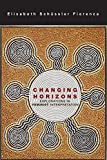 Elisabeth Schussler Fiorenza: Changing Horizons: Explorations of Feminist Interpretation