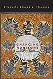 Elisabeth Schussler Fiorenza: Changing Horizons: Explorations of Feminist Interpretation