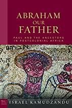 Abraham Our Fathers (Paul in Critical…